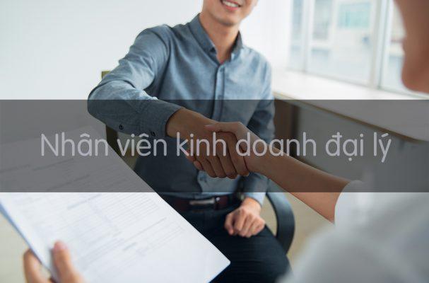 nhan vien kinh doanh dai ly 607x400 - NHÂN VIÊN KINH DOANH ĐẠI LÝ
