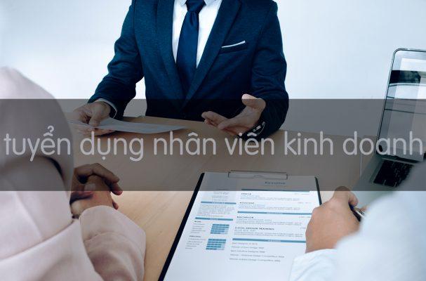 tuyen dung nhan vien kinh doanh 607x400 - NHÂN VIÊN KINH DOANH CÔNG TRÌNH
